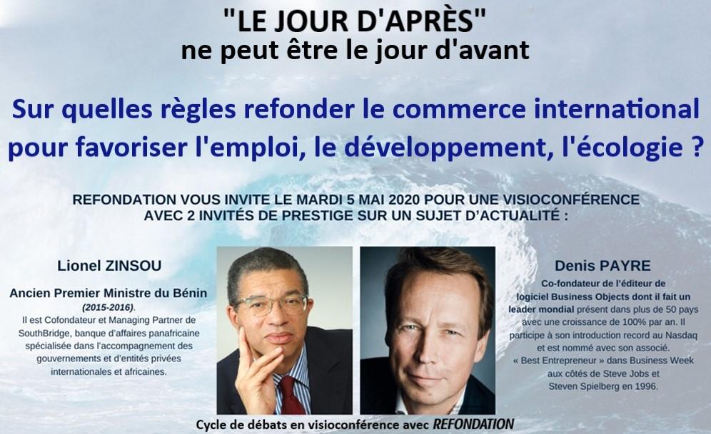 Visioconférence «LE JOUR D'APRÈS», mardi 5 mai 2020 : sur quelles règles refonder le commerce international pour favoriser l'emploi, le développement, l'écologie ?